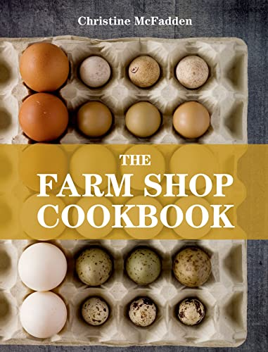 The Farm Shop Cookbook: McFadden, Christine