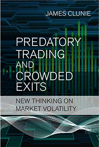 9781906659059: Predatory Trading and Crowded Exits: New thinking on market volatility