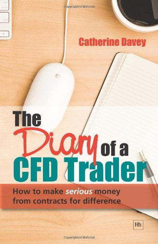 9781906659066: The Diary of a Cfd Trader: How to Make Serious Money from Contracts for Difference