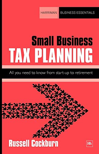 9781906659394: Small Business Tax Planning: All you need to know from start-up to retirement (Harriman Business Essentials)