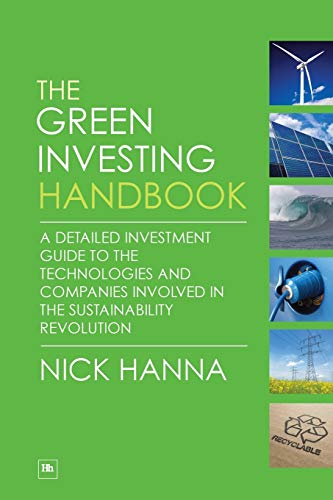 9781906659677: The Green Investing Handbook: A detailed investment guide to the technologies and companies involved in the sustainability revolution