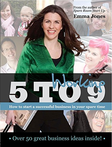 9781906659684: Working 5 to 9: How to start a successful business in your spare time (Entrepreneurship)