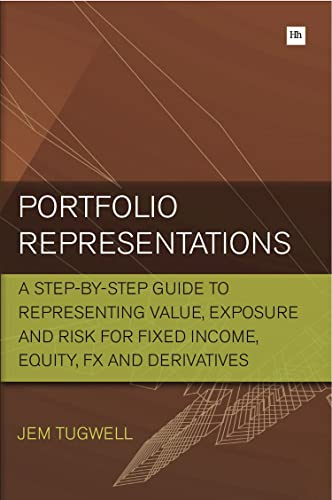 9781906659899: Portfolio Representations: A step-by-step guide to representing value, exposure and risk for fixed income, equity, FX and derivatives