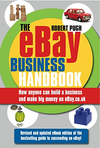 9781906659974: The eBay Business Handbook: How anyone can build a business and make big money on eBay.co.uk