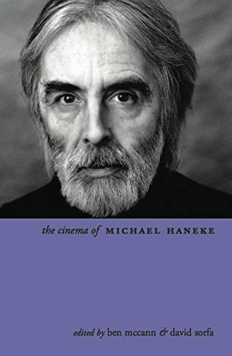 The Cinema of Michael Haneke: Europe Utopia (Hardback): Ben McCann