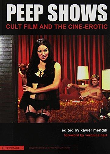 9781906660352: Peep Shows - Cult Film and the Cine-Erotic (Alterimage)