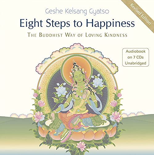 Eight Steps to Happiness: The Buddhist Way of Loving Kindness (Compact Disc): Geshe Kelsang Gyatso