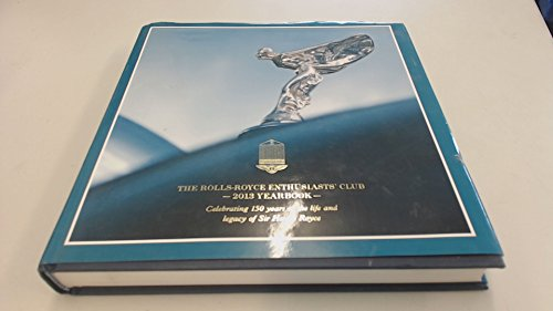 The Rolls-Royce enthusiasts' club. 2013 yearbook: ABRAMS, Melanie