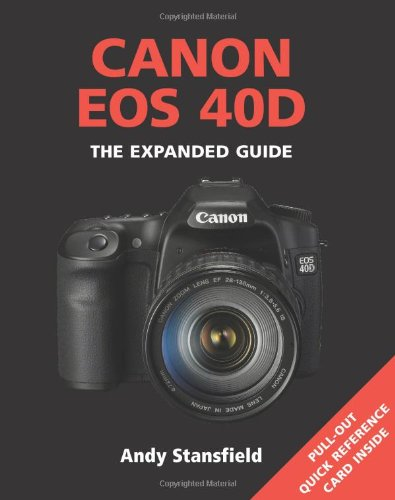 9781906672164: Canon EOS 40D (Expanded Guides)