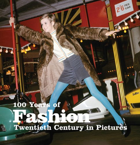 9781906672263: 100 Years of Fashion: Twentieth Century in Pictures