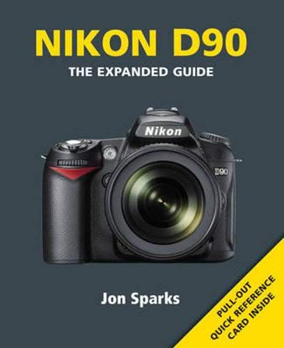 9781906672409: Nikon D90: The Expanded Guide (Expanded Guides)