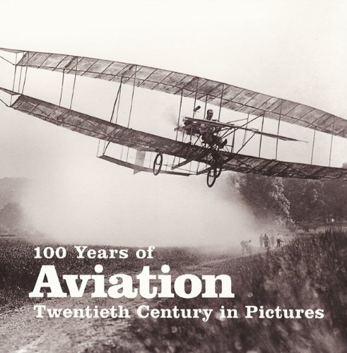 9781906672546: 100 Years of Aviation (Twentieth Century in Pictures)