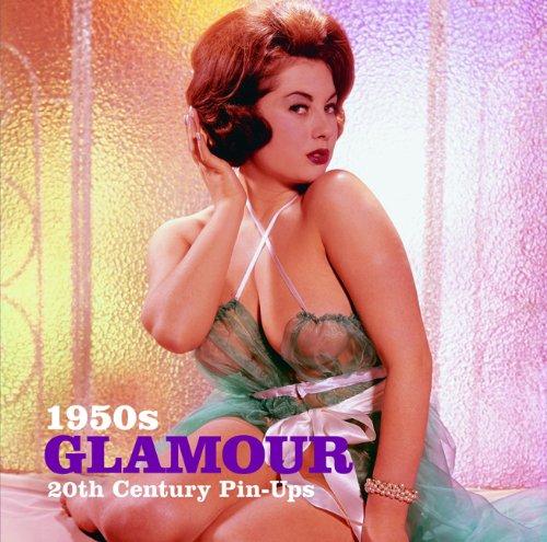 9781906672621: 1950s Glamour (20th Century Pin-Ups)