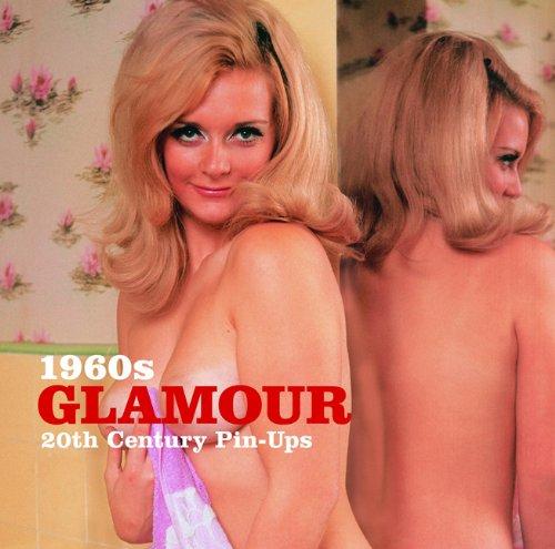 9781906672638: 1960s Glamour (20th Century Pin-Ups)