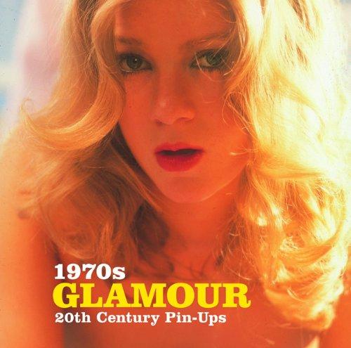 9781906672645: 1970s Glamour (20th Century Pin-Ups)