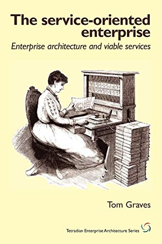 9781906681166: The Service-Oriented Enterprise: enterprise architecture and viable services