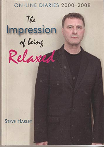 The Impression Of Being Relaxed - on-line diaries 2000-2008: Steve Harley