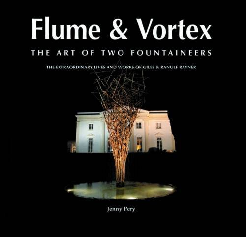 9781906690274: Flume & Vortex: The Art of Two Fountaineers: The Extraordinary Lives and Works of Giles & Ranulf Rayner