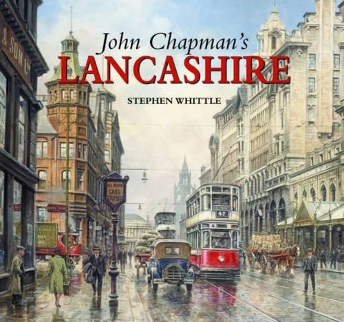 John Chapman's Lancashire: Whittle, Stephen