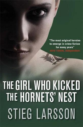 The Girl Who Kicked the Hornet's Nest; Book Three of the Millennium Trilogy: Larsson, Stieg