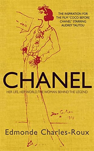 9781906694241: Chanel: Her life, her world, and the woman behind the legend she herself created