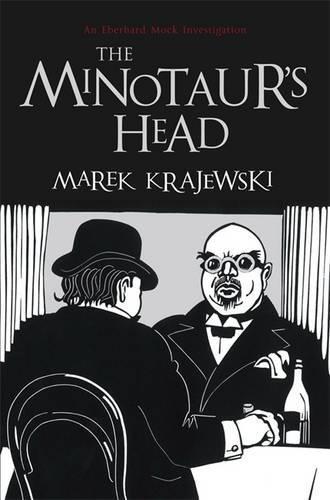 9781906694951: The Minotaur's Head: An Eberhard Mock Investigation