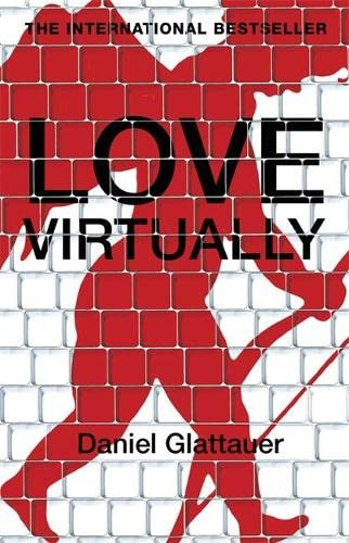 Love Virtually: Glattauer, Daniel