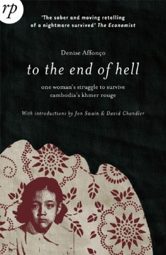 9781906702076: To the End of Hell: One Woman's Struggle to Escape Cambodia's Khmer Rouge
