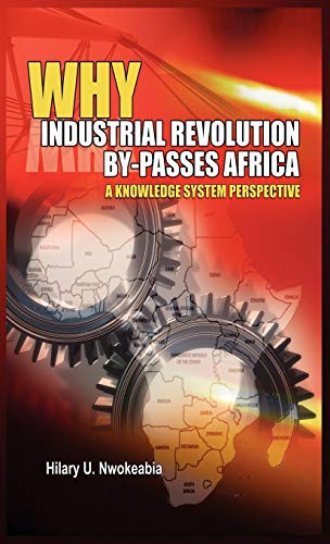 9781906704575: Why Industrial Revolution By-Passes Africa: A Knowledge System Perspective
