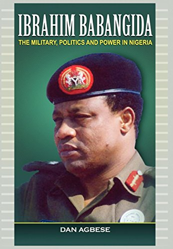 9781906704971: Ibrahim Babangida: The Military, Politics Ad Power in Nigeria