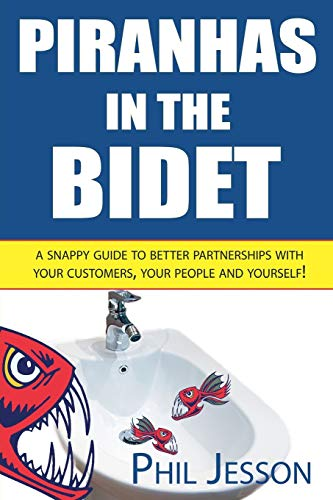 Piranhas in the Bidet: A Snappy Guide: Jesson, Phil