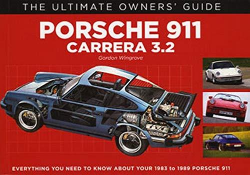 9781906712020: Porsche 911: Carrera 3.2 (1983-1989) (The Ultimate Owner's Guide)