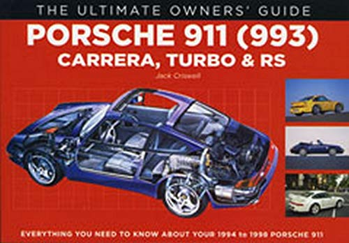 9781906712068: Porsche 911 (993): Carrera, Turbo & RS (The Ultimate Owner's Guide)