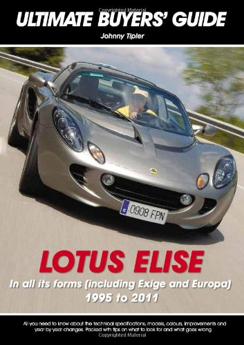 9781906712099: Lotus Elise: All Models 1995 to 2011 (Ultimate Buyers' Guide)