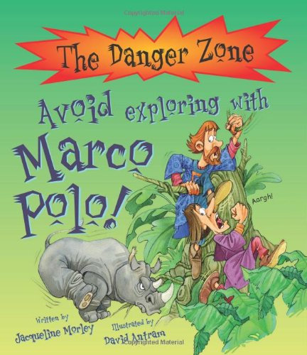 Avoid Exploring with Marco Polo! (The Danger Zone): Morley, Jacqueline