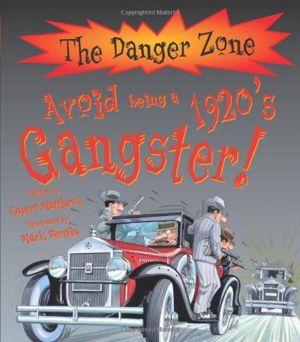 9781906714192: Danger Zone: Avoid Being a 1920's Gangster (The Danger Zone)
