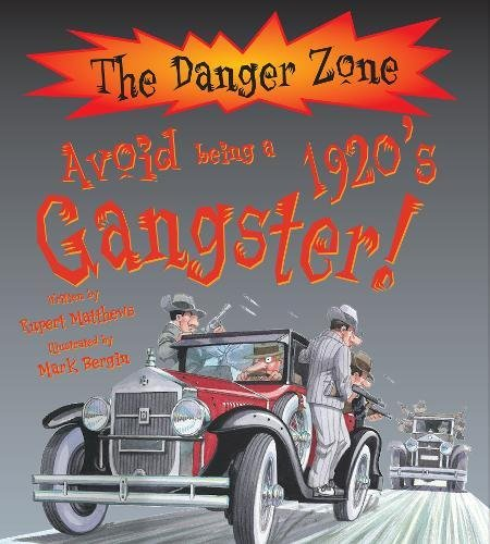 9781906714208: Avoid Being a 1920s Gangster! (Danger Zone) (The Danger Zone)