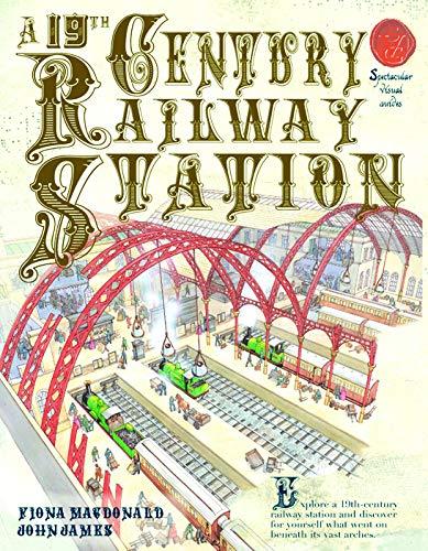 A 19th Century Railway Station (Paperback): Fiona Macdonald