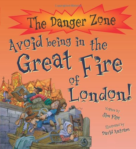 9781906714666: Avoid Being in the Great Fire of London! (The Danger Zone)