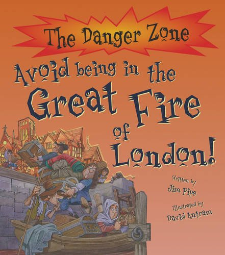 9781906714673: Avoid Being in the Great Fire of London! (The Danger Zone)