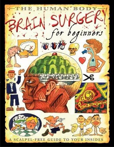 9781906714697: Brain Surgery For Beginners (Human Body)