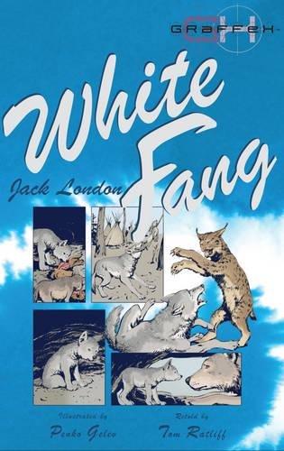 White Fang. Jack London (Graffex): Ratliff, Tom
