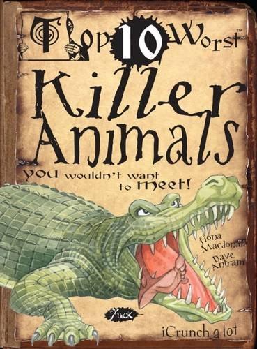 9781906714840: Killer Animals You Wouldn't Want To Meet (Top Ten Worst)