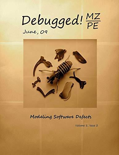 Debugged! MZ/PE: Modeling Software Defects (Paperback): Dmitry Vostokov, Kapildev