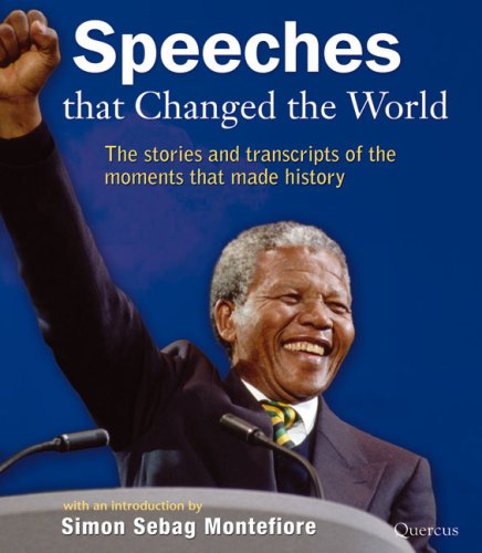 9781906719005: Speeches that Changed the World: The Stories and Transcripts of the Moments that Made History