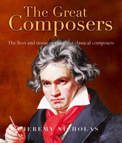 9781906719074: The Great Composers: The Lives and Music of the Great Classical Composers