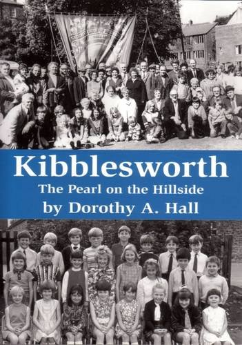 9781906721572: Kibblesworth the Pearl on the Hillside