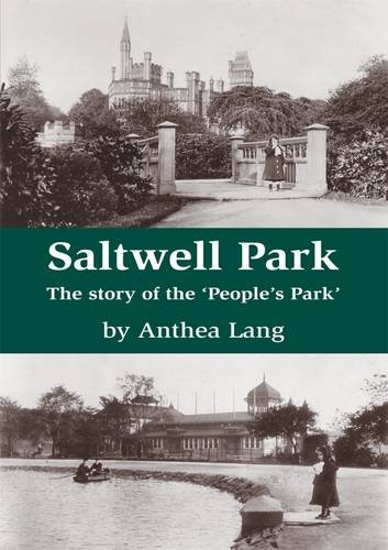 Saltwell Park - The Story of the: Lang, Anthea