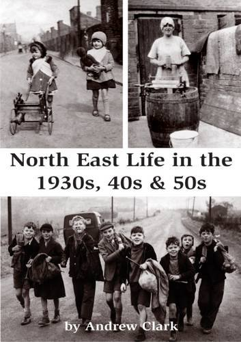 9781906721961: North East Life in the 1930s, 40s & 50s