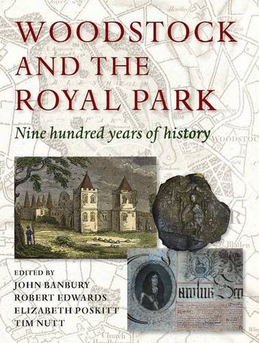 9781906725402: Woodstock and the Royal Park: Nine Hundred Years of History